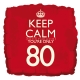 Keep Calm You're 80 - fooliumist õhupall