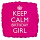 Keep Calm Birthday Girl - fooliumist õhupall